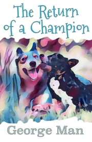The Return of a Champion ebook by George Man, Felicity Matthews
