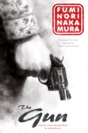 The Gun ebook by Fuminori Nakamura,Allison Markin Powell
