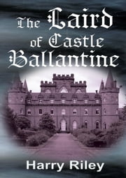 The Laird of Castle Ballantine ebook by Harry Riley