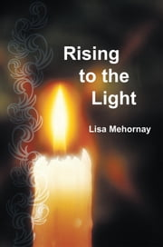 Rising to the Light ebook by Lisa Mehornay