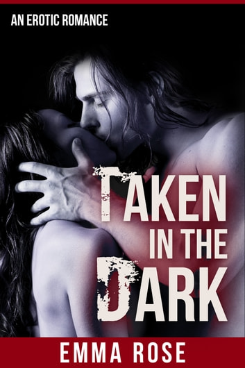Taken in the Dark 1: Her Secret ebook by Emma Rose
