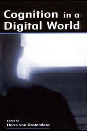 Cognition in A Digital World ebook by Herre van Oostendorp