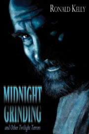 Midnight Grinding ebook by Ronald Kelly