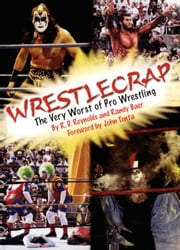 WrestleCrap:  The Very Worst of Professional Wrestling ebook by Reynolds, R.D.