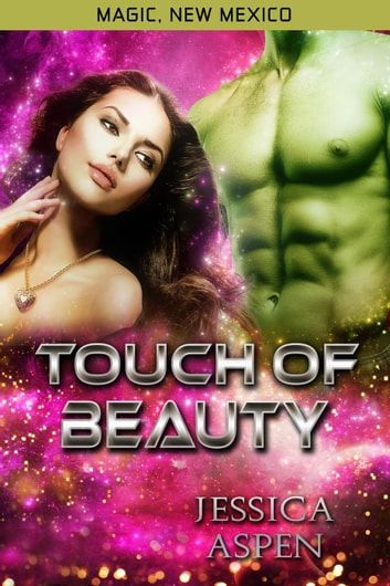 Touch of Beauty - Magic, New Mexico, #21 ebook by Jessica Aspen