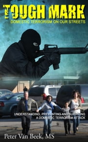 Tough Mark - Domestic Terrorism On Our Streets ebook by Peter Van Beek