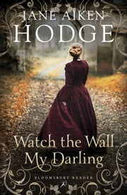 Watch the Wall, My Darling ebook by Jane Aiken Hodge
