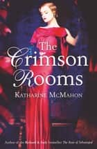 The Crimson Rooms 電子書 by Katharine McMahon
