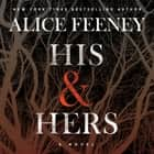 His & Hers - A Novel 有聲書 by Alice Feeney