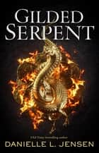 Gilded Serpent ebook by Danielle L. Jensen