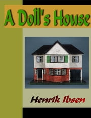 A Doll's House ebook by Ibsen, Henrik