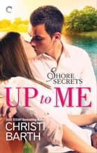 Up to Me ebook by Christi Barth