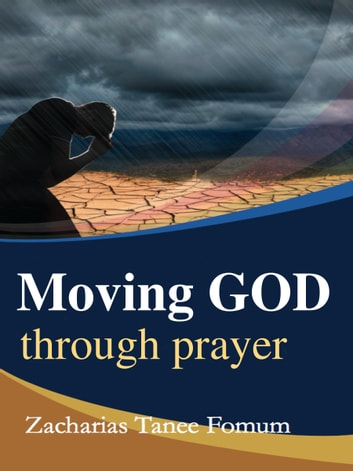 Moving god through prayer ebook by zacharias tanee fomum moving god through prayer ebook by zacharias tanee fomum fandeluxe Image collections