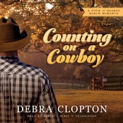 Counting on a Cowboy - A Four of Hearts Ranch Romance audiobook by Debra Clopton