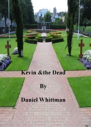 Kevin & the Dead ebook by Daniel Whittman