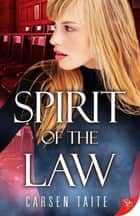 Spirit of the Law ebook by Carsen Taite