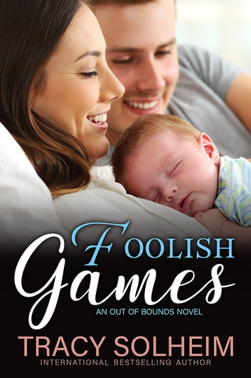 Foolish Games - An Out of Bounds Novel ebook by Tracy Solheim