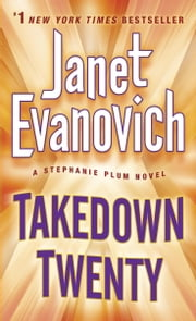 Takedown Twenty - A Stephanie Plum Novel ebook by Janet Evanovich