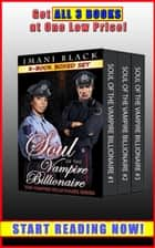 Soul of the Vampire Billionaire 3-Book Boxed Set Bundle - Vampire Billionaire Romance Boxed Sets, #3 ebook by Imani Black
