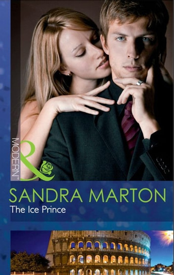 The Ice Prince (Mills & Boon Modern) (The Orsini Brides, Book 1) ebook by Sandra Marton