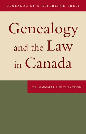 Genealogy and the Law in Canada ebook by Dr. Margaret Ann Wilkinson