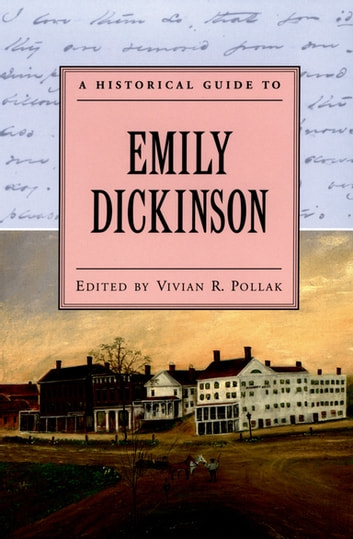 A Historical Guide to Emily Dickinson eBook by