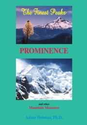 The Finest Peaks - Prominence and other Mountain Measures ebook by Adam Helman, Ph.D.