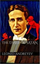 The Diary of Satan ebook by Leonid Andreyev