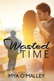 Wasted Time ebook by Mya O' Malley