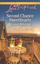 Second Chance Sweethearts - A Fresh-Start Family Romance ebook by Kristen Ethridge