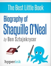 Biography of Shaquille O'Neal ebook by Ben  Sztajnkrycer