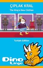 Çıplak Kral ebook by Dino Lingo