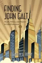 Finding John Galt ebook by Elizabeth Romey