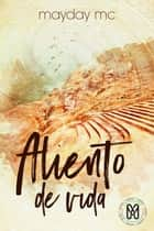 Aliento de vida eBook by Mayday Mc