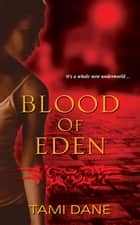 Blood of Eden ebook by Tami Dane