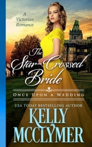 The Star-Crossed Bride ebook by Kelly McClymer