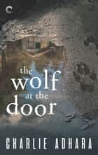 The Wolf at the Door ebook by Charlie Adhara