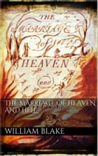 The Marriage of Heaven and Hell ebook by William Blake