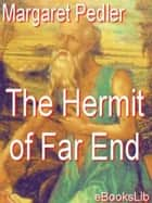 The Hermit of Far End ebook by Margaret Pedler