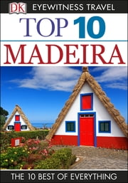DK Eyewitness Top 10 Travel Guide: Madeira ebook by DK Publishing