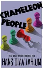 Chameleon People: A K2 Novel 4 ebook by Hans Olav Lahlum