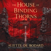 The House of Binding Thorns - A Dominion of the Fallen Novel audiobook by Aliette de Bodard