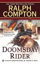 Doomsday Rider ebook by Ralph Compton, Joseph A. West