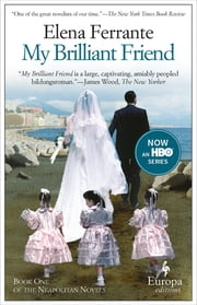My Brilliant Friend ebook by Elena Ferrante, Ann Goldstein
