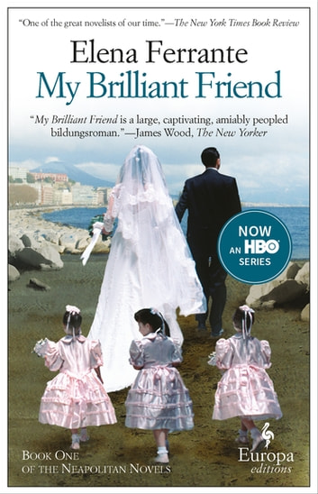 My Brilliant Friend ebook by Elena Ferrante