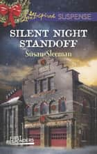 Silent Night Standoff (Mills & Boon Love Inspired Suspense) (First Responders, Book 1) eBook by Susan Sleeman