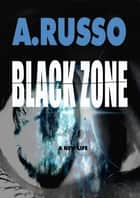 The Black Zone ebook by Anna Russo