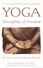 Yoga: Discipline of Freedom - The Yoga Sutra Attributed to Patanjali ebook by Barbara Miller