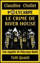 LE CRIME DE RIVER HOUSE - Tome 5 ebook by Claudine Chollet
