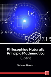 Philosophiae Naturalis Principia Mathematica (Latin) ebook by Sir Isaac Newton